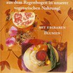 Die Botschaft aus dem Regenbogen in unserer VEGANEN Ernährung